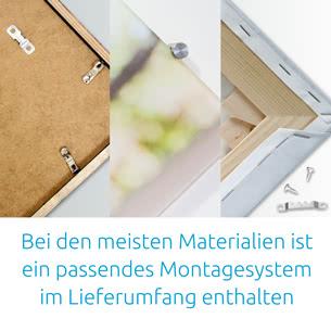 Bei den meisten Materialien ist ein passendes Montagesystem im Lieferumfang enthalten.